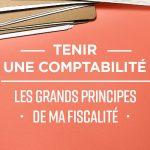 Tenir une Comptabilité : les grands principes de ma fiscalité - Mooc by Elsan
